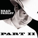 Part II - Brad Paisley