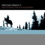 The Gunman And Other Stories - Prefab Sprout