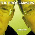 Persevere - Proclaimers