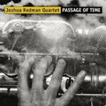 Passage Of Time - Joshua Redman Quartet