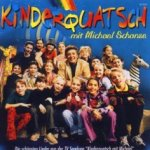 Kinderquatsch mit Michael Schanze - Michael Schanze