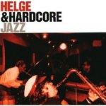 Jazz - {Helge Schneider} + Hardcore
