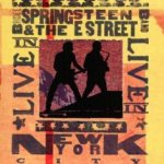 Live In New York City - Bruce Springsteen + the E Street Band