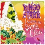 I Wanna Be Santa Claus - Ringo Starr