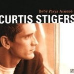 Baby Plays Around - Curtis Stigers