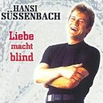 Liebe macht blind - Hansi Süssenbach