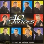 A Not So Silent Night - Ten Tenors
