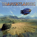 Bridge Across Forever - Transatlantic