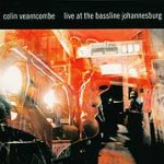 Live At The Bassline Johannesburg - Colin Vearncombe