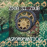 Agroromantica - Zdob si Zdub