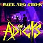 Rise And Shine - Adicts