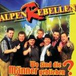 Wo sind die Männer geblieben - AlpenRebellen