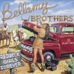 Redneck Girls Forever - Bellamy Brothers