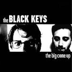 The Big Come Up - Black Keys