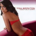 More Than A Woman - Toni Braxton