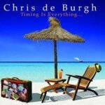 Timing Is Everything - Chris de Burgh