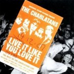 Live It Like You Love It - Charlatans