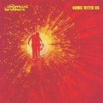 Come With Us - Chemical Brothers