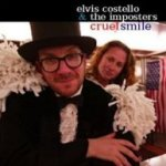 Cruel Smile - {Elvis Costello} + the Imposters