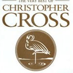 The Very Best Of Christopher Cross - Christopher Cross