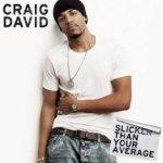 Slicker Than Your Average - Craig David