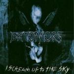 I Scream Up To The Sky - Ektomorf