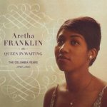 The Queen In Waiting - The Columbia Years 1960-1965 - Aretha Franklin