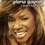 I Wish You Love - Gloria Gaynor