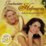 Ihre erfolgreichsten Lieder - Geschwister Hofmann