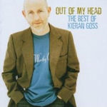 Out Of My Head... The Best Of Kieran Goss - Kieran Goss