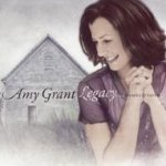 Legacy...Hymns And Faith - Amy Grant