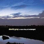 A New Day At Midnight - David Gray