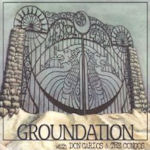 Hebron Gate - {Groundation} + Don Carlos + Congos