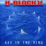 Get In The Ring - H-Blockx