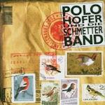 Xangischxung - {Polo Hofer} + die SchmetterBand