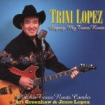 Legacy: My Texas Roots - Trini Lopez