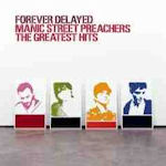 Forever Delayed - The Greatest Hits - Manic Street Preachers