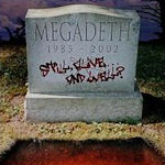 Still, Alive... And Well? - Megadeth