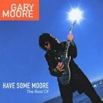 Have Some Moore - The Best Of - Gary Moore
