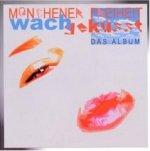 Wachgeküsst - Münchener Freiheit