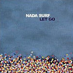 Let Go - Nada Surf