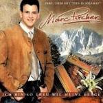 Ich bin so treu wie meine Berge - Marc Pircher
