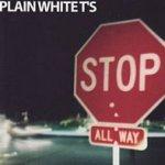 Stop - Plain White T