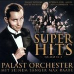 Super Hits Nummer 2 - {Max Raabe} + das Palast-Orchester