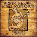 Wilder Wassermann - Balladen und Mythen - Achim Reichel