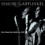 Live From New York City, 1967 - Simon + Garfunkel