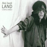 Land (1975 - 2002) - Patti Smith