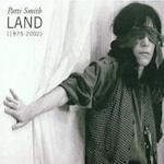 Land (1975 - 2002) - Patti Smith