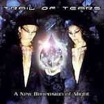A New Dimension Of Might - Trail Of Tears