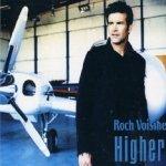 Higher - Roch Voisine